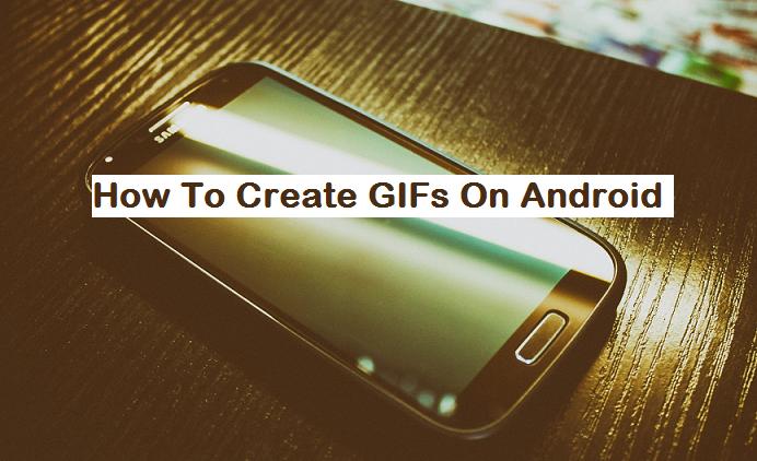 Cómo crear GIF en Android