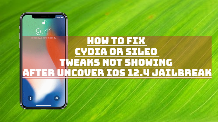 Fix Cydia or Sileo Tweaks Not Showing after Unc0ver iOS 12.4 Jailbreak