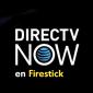 Cómo puedo Descargar y Instalar Directv Now en Firestick bien fácil.