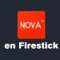 Cómo instalar Nova TV APK en Firestick para ver Peliculas Completas