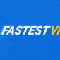 FastestVPN: Uno de los Mejores VPN (Redes Virtuales Privadas)