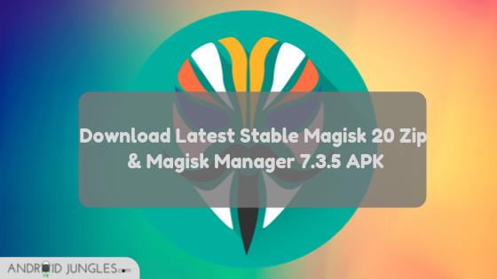 Descargar Latest Stable Magisk 20 Administrador de Zip y Magisk 7.3.5 APK