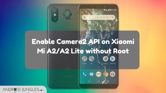 Habilite Camera2 API en Xiaomi Mi A2_A2 Lite sin root