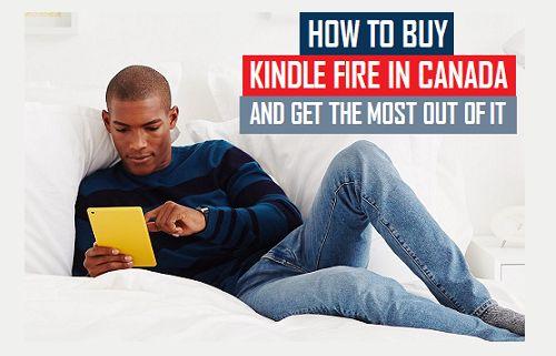 Comprar Kindle Fire en Canadá y aproveche al máximo