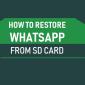 Cómo restaurar WhatsApp desde la tarjeta SD