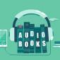 Las mejores aplicaciones de audiolibros para Android e iOS
