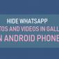 Ocultar fotos y videos de WhatsApp en la galería en el teléfono Android