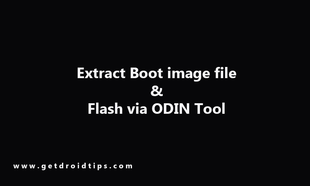 Cara Mengekstrak file gambar Boot, ganti nama menjadi file .tar dan flash via ODIN