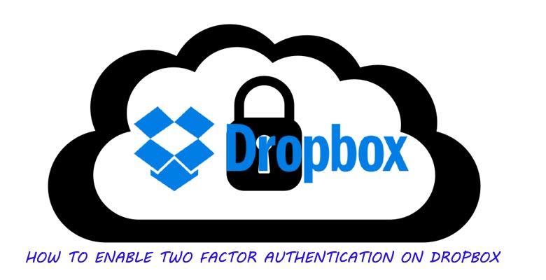 Cara Mengaktifkan Otentikasi Dua Faktor untuk Dropbox