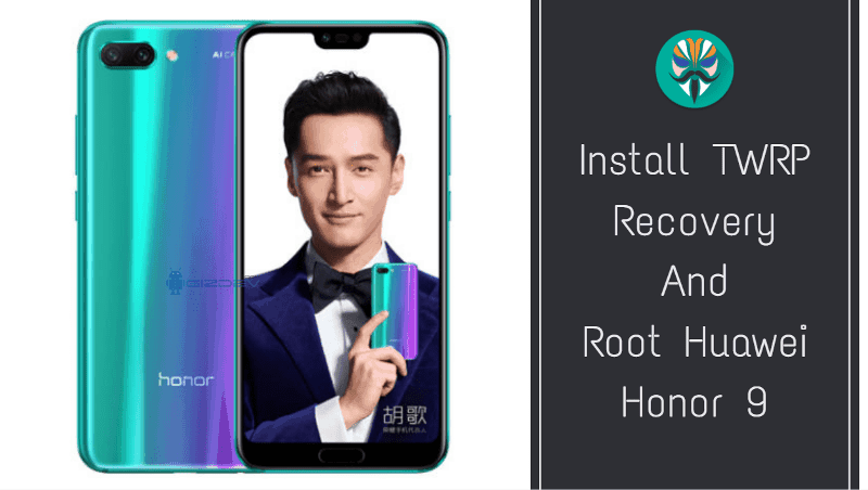 How to root a Huawei Honor 9 EMUI 8.0 and install the latest TWRP 1