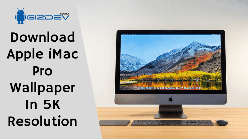 Unduh Apple iMac Pro Wallpaper Dalam Resolusi 5K