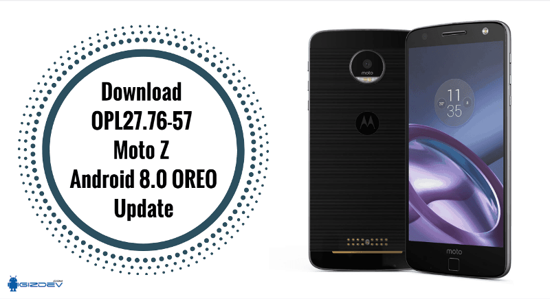 Download OPL27.76-57 Moto Z Android 8.0 OREO Update 1