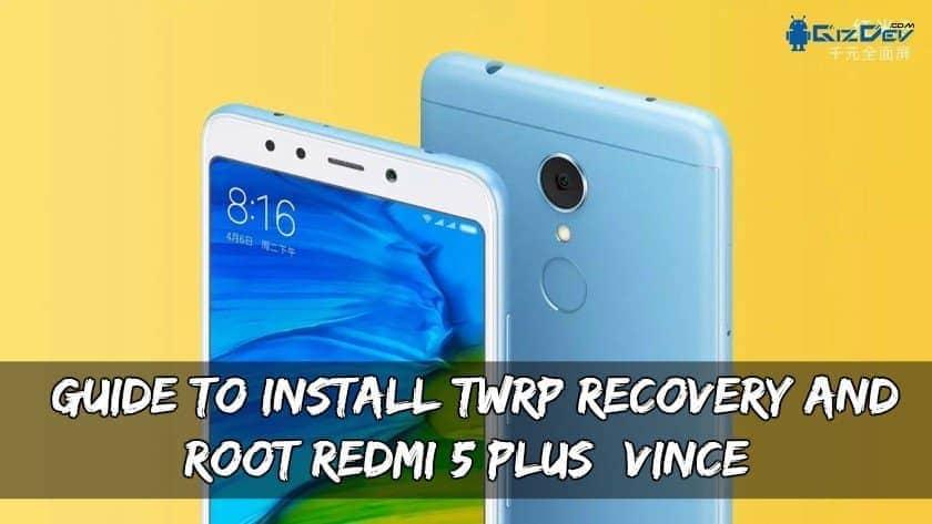 Opas Redmi TWRP: n ja Root Recovery -ohjelman asentamiseen 5 Lisää (Vince)