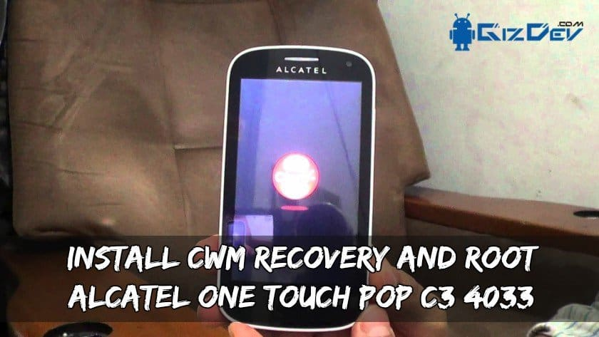 Instal CWM Recovery Dan Root Alcatel One Touch POP C3 4033