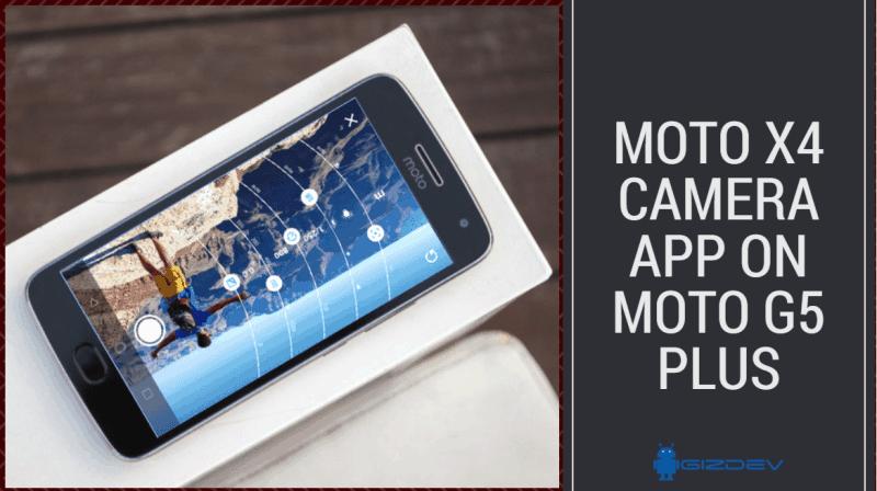 Install the Moto X4 camera app on the Moto G5 Plus (camera ... 1