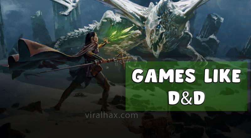 5 Uskomattomia pelejä kuten D&D, joita sinun pitäisi ehdottomasti pelata