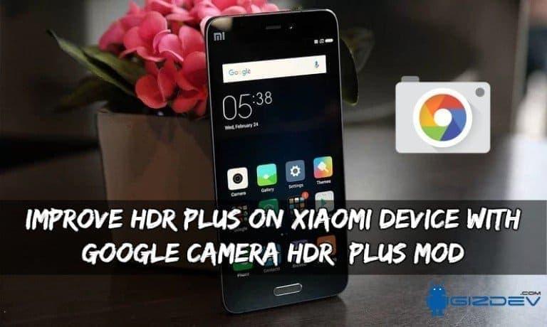 Augmentez HDR + sur les appareils Xiaomi avec Google Camera HDR + Mod 1