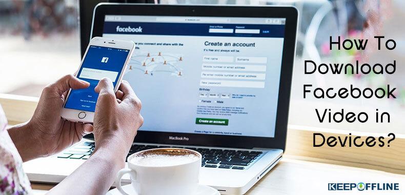 Cách tải xuống Facebook Video trên điện thoại di động, máy tính xách tay, máy tính để bàn, máy tính, máy tính bảng 4