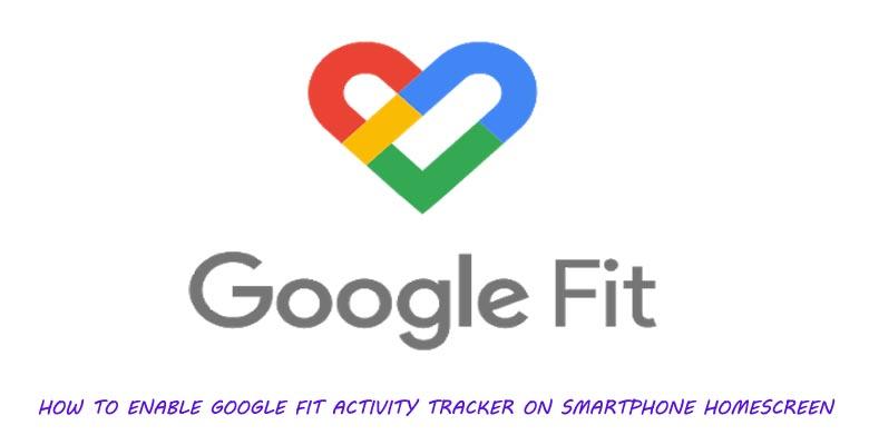 Cara Mengaktifkan Pelacak Aktivitas Google Fit di Layar Beranda Smartphone