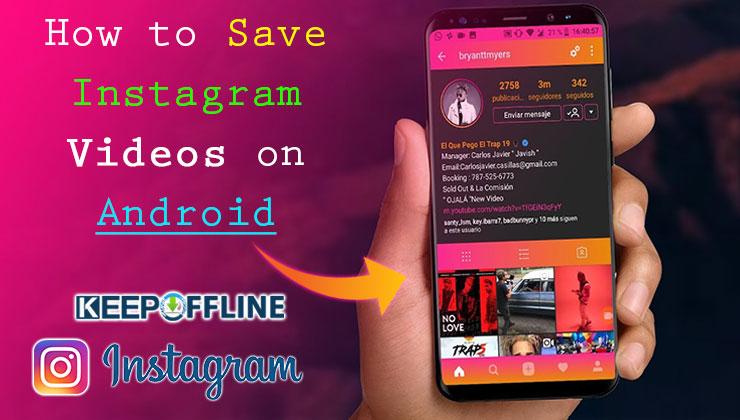 Kuinka säästää Instagram elokuvia Androidilla