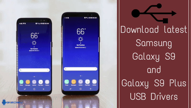 latest Samsung Galaxy S9 and Galaxy S9 Plus USB Drivers