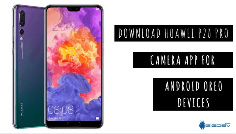 Download Huawei P20 Pro Camera App