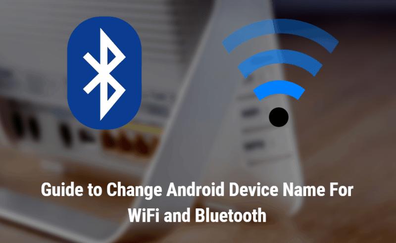 Panduan untuk Mengubah Nama Perangkat Android Untuk WiFi dan Bluetooth
