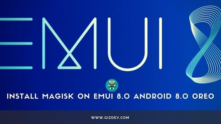 Hướng dẫn cài đặt Magisk trong EMUI 8.0 Android 8.0 Huawei Oreo và các thiết bị ... 2