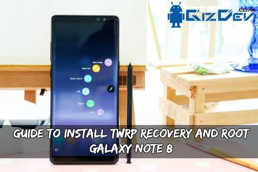 Instal TWRP Recovery And Root Galaxy Note  8