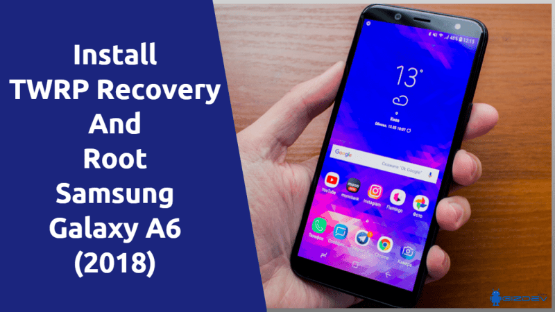 Instal TWRP Recovery And Root Samsung Galaxy A6 (2018)
