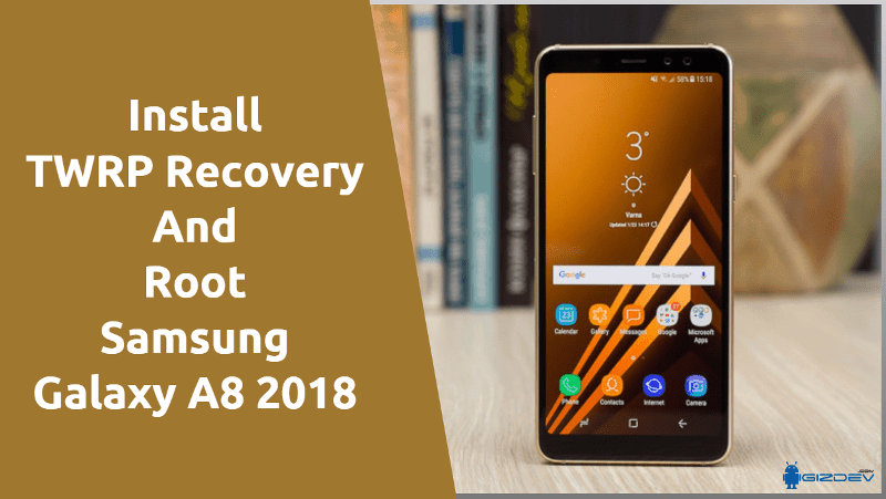 Instal TWRP Recovery And Root Samsung Galaxy A8 2018