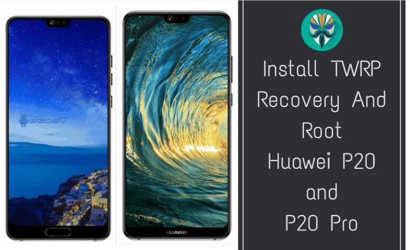 Instal TWRP Recovery Dan Root Huawei P20 dan P20 Pro
