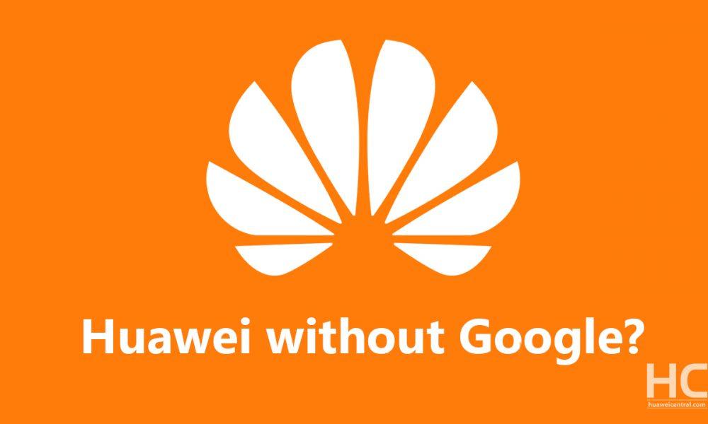 Pertanyaan Besar: Bisakah Huawei bertahan tanpa Android Google?
