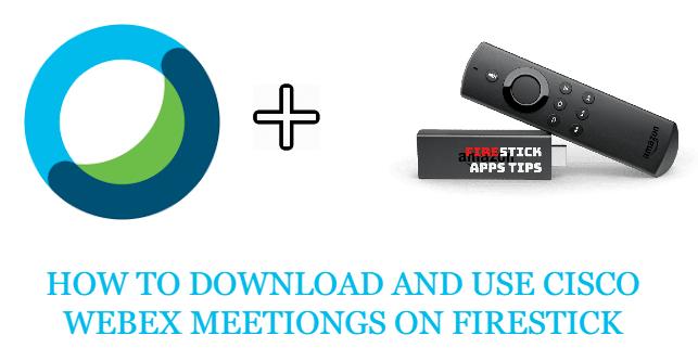 Jak zainstalować i używać Cisco Webex Meetings w Firestick