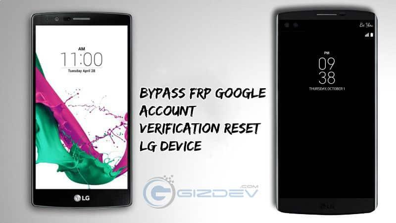 Bypass FRP Google Account Verification Reset LG