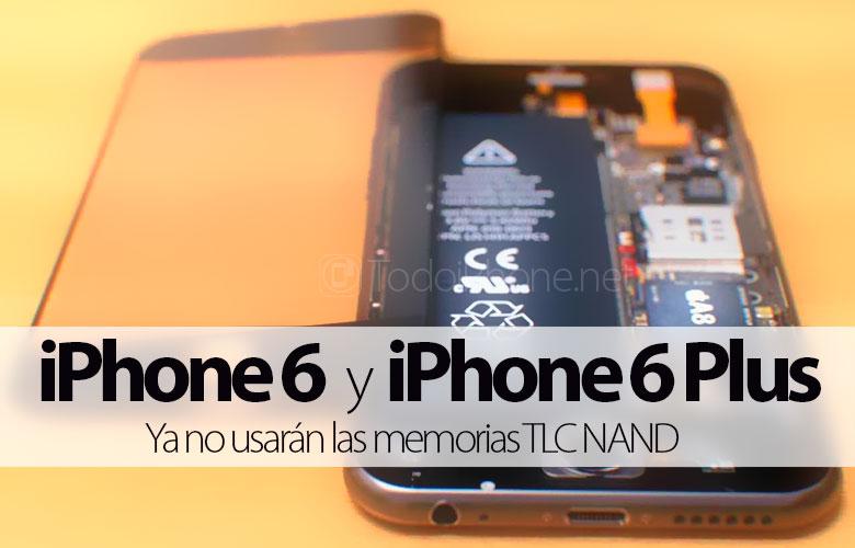 Pada iPhone 6 dan iPhone 6 Plus mereka tidak akan lagi menggunakan memori TLC NAND 1