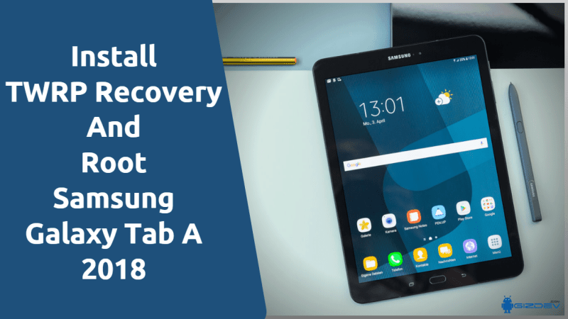 Instal TWRP Recovery And Root Samsung Galaxy Tab A 2018