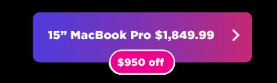 Apple 15  Pulgada MacBook Pro $ 950 botón de descuento